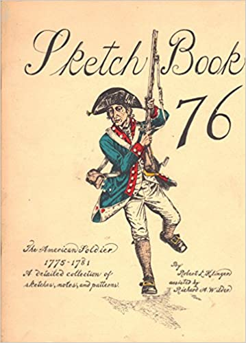 Sketch Book 76 The American Soldier 1775 1781 A Detailed