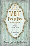 Tarot Face to Face, Marcus Katz and Tali Goodwin, 0738733105