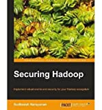 img - for [(Securing Hadoop * * )] [Author: S. Narayanan] [Nov-2013] book / textbook / text book