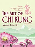 img - for The Art of Chi Kung: Making the Most of Your Vital Energy book / textbook / text book