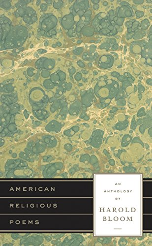 American Religious Poems: An Anthology by Harold Bloom: A Library of America Special Publication