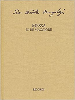 \DOC\ Messa In Re Maggiore Critical Edition Full Score, Hardbound With Commentary: Subscriber Price Within A Subscription To The Series: $180.00. leave NovaGold Leona trails todos Known Cretors UNION