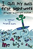 I Am My Son's First Sightword, Kristin Kucia, 0692256873