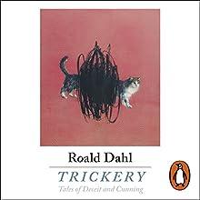 Trickery Audiobook by Roald Dahl Narrated by Cillian Murphy, Derek Jacobi, Richard E. Grant, Stephanie Beacham, Jessica Hynes, Tom Felton, Stephen Mangan, Andrew Scott