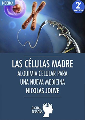 Descargar Libro Las Células Madre: Alquimia Celular Para Una Nueva Medicina Nicolás Jouve