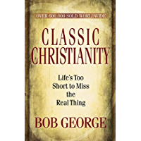 Classic Christianity (English Edition)