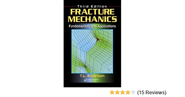 Fracture mechanics fundamentals and applications third edition fracture mechanics fundamentals and applications third edition ted l anderson t l anderson ebook amazon fandeluxe Choice Image