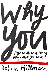 Why You: How To Make A Living Doing What You Love (Voices That Matter)