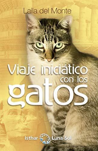 Viaje Iniciático con los Gatos (Spanish Edition) - Kindle ...