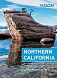 Moon Northern California: With San Francisco, Napa, Sonoma, Yosemite & Lake Tahoe (Travel Guide)
