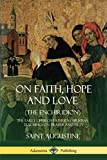 img - for On Faith, Hope and Love (The Enchiridion): The Early Church Father's Christian Teachings on Prayer and Piety book / textbook / text book