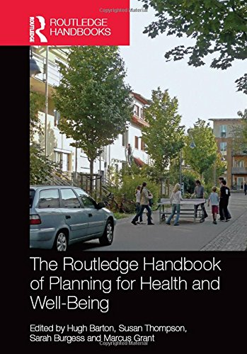 The Routledge Handbook of Planning for Health and Well-Being: Shaping a sustainable and healthy future (Routledge Handbo