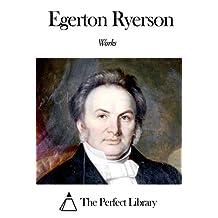 Works of Egerton Ryerson