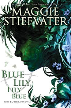 Blue Lily, Lily Blue by Maggie Stiefvater science fiction and fantasy book and audiobook reviews