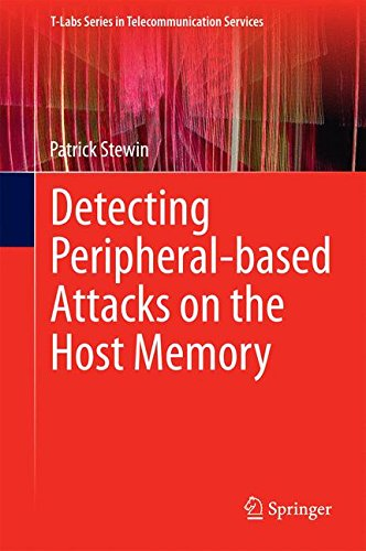Detecting Peripheral-based Attacks on the Host Memory (T-Labs Series in Telecommunication Services) (Data Unit Protection Network)