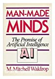 img - for Man-Made Minds: The Promise of Artificial Intelligence by M. Mitchell Waldrop (1987-07-30) book / textbook / text book