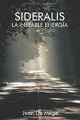 Sideralis: La Inefable Energía (Spanish Edition) Paperback