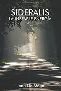 Sideralis: La Inefable Energía (Spanish Edition)