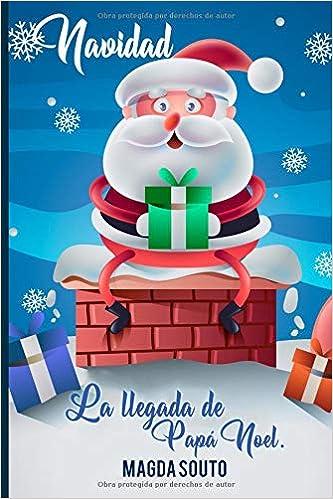 Amazon.com: Navidad: La llegada de Papá Noel (Spanish Edition) (9781790692712): Magda Souto: Books