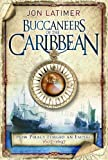 img - for Buccaneers of the Caribbean: how piracy forged an empire, 1607-1697 book / textbook / text book