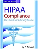 HIPAA Compliance Risks that Result in Security Breeches (InfoSec Series Book 2)