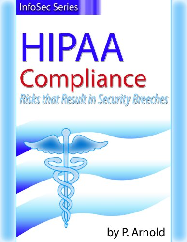 HIPAA Compliance Risks that Result in Security Breeches (InfoSec Series Book 2) (Health Information Portability And Accountability Act Hipaa)