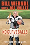 img - for No Curveballs: My Greatest Sports Stories Never Told book / textbook / text book