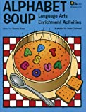 Alphabet Soup: Language Arts Enrichment Activities