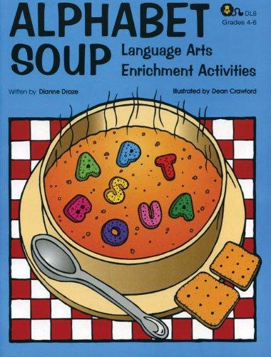 Alphabet Soup: Language Arts Enrichment Activities (Language Enrichment Arts Activities)