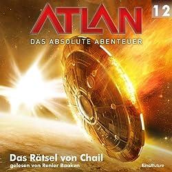Das Rätsel von Chail (Atlan - Das absolute Abenteuer 12)