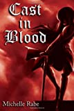 Cast in Blood, Miss Michelle Rabe, 1493558102