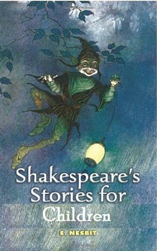 Beautiful Stories from Shakespeare for Children (Illustrated, with Audiobook links) (E. Nesbit) by [Nesbit, Edith]