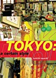Tokyo a certain style by Kyoichi Tsuzuki (1999-08-26)