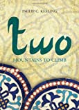 Two Mountains to Climb, Philip C. Keeling, 1615668020