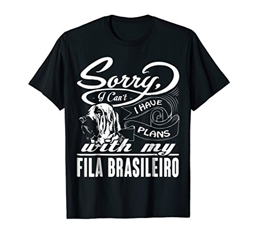 I Have Plans With My Fila Brasileiro Gift Shirt -