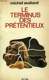 Le terminus des prétentieux par Michel Audiard