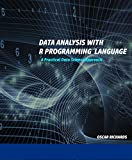 Data Analysis with R Programming Language : A Practical Data Science Approach