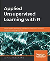 Applied Unsupervised Learning with R Front Cover