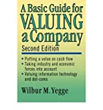 img - for [ { A BASIC GUIDE FOR VALUING A COMPANY } ] by Yegge, Wilbur M (AUTHOR) Dec-21-2001 [ Paperback ] book / textbook / text book