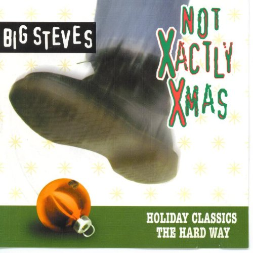 Not Xactly Xmas  Holiday Classics The Hard Way