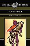eraserhead press - Guitar Wolf (New Bizarro Author Series)