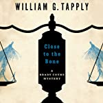 Close to the Bone: Brady Coyne Mysteries, Book 14 | William G. Tapply