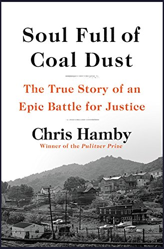 Soul Full Of Coal Dust: The True Story of an Epic Battle for Justice