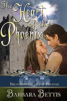 The Heart of the Phoenix (A Brotherhood of the Phoenix Series Book 1) by [Bettis, Barbara]