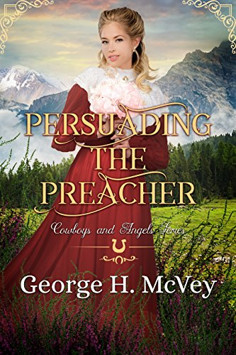 Persuading the Preacher (Cowboys and Angels Book 17) cover