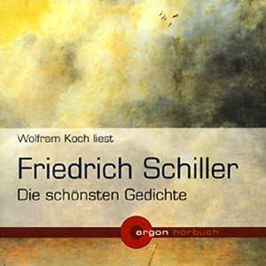 Friedrich Schiller - Die schönsten Gedichte Hörbuch