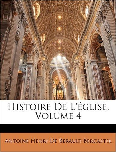 Télécharger en ligne Histoire de L'Eglise, Volume 4 pdf ebook