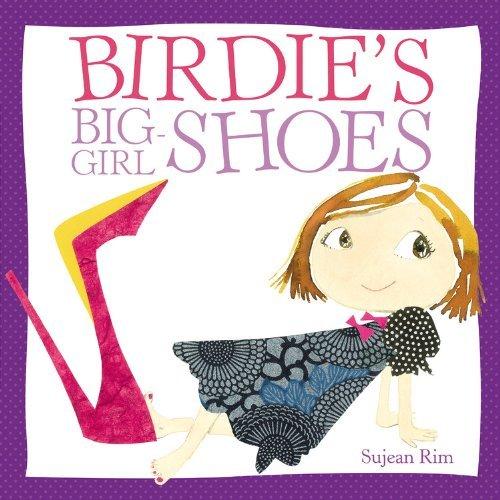 By Sujean Rim Birdie's Big-Girl Shoes (Birdie Series) (Hardcover) September 1, 2009