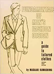 Fundamentals of Men's Fashion Design: A Guide to Tailored
