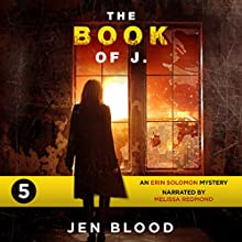 The Book of J.: The Erin Solomon Mysteries, Book 5 Audiobook by Jen Blood Narrated by Melissa Redmond